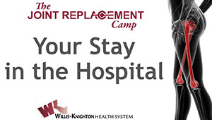 Online-Joint-Replacement-Camp-Your-Stay-In-The-Hospital